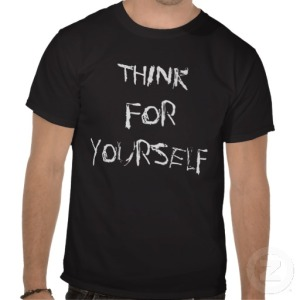 think_for_yourself_quotes_tshirts_tees_t_shirts-r8ec71a9b7c544ca7b3a6db7501d2b865_va6lr_512